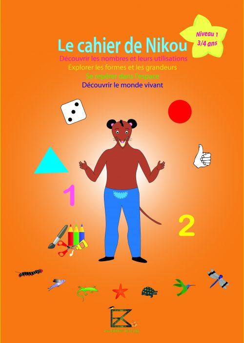 Le cahier de Nikou pour les enfant de 3/4ans les éditions du sucrier