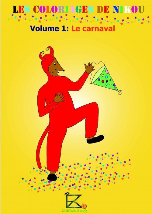 Cahier de coloriage Les coloriages de Nikou - Volume 1: Le carnaval